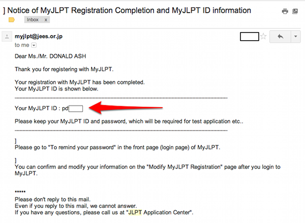 Once you've clicked the link to confirm, you'll receive this email with your MyJLPT ID.  Once you have this, it's time to move on to Part 2! NICE WORK!