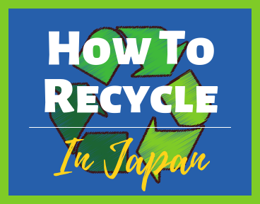 Japan Guides - How To Recycle In Japan
