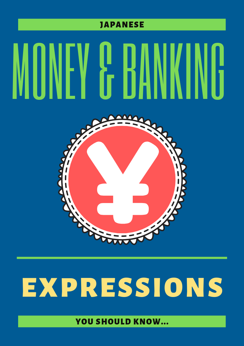 Grab Your Guide to Common Japanese Money and Banking Expressions
